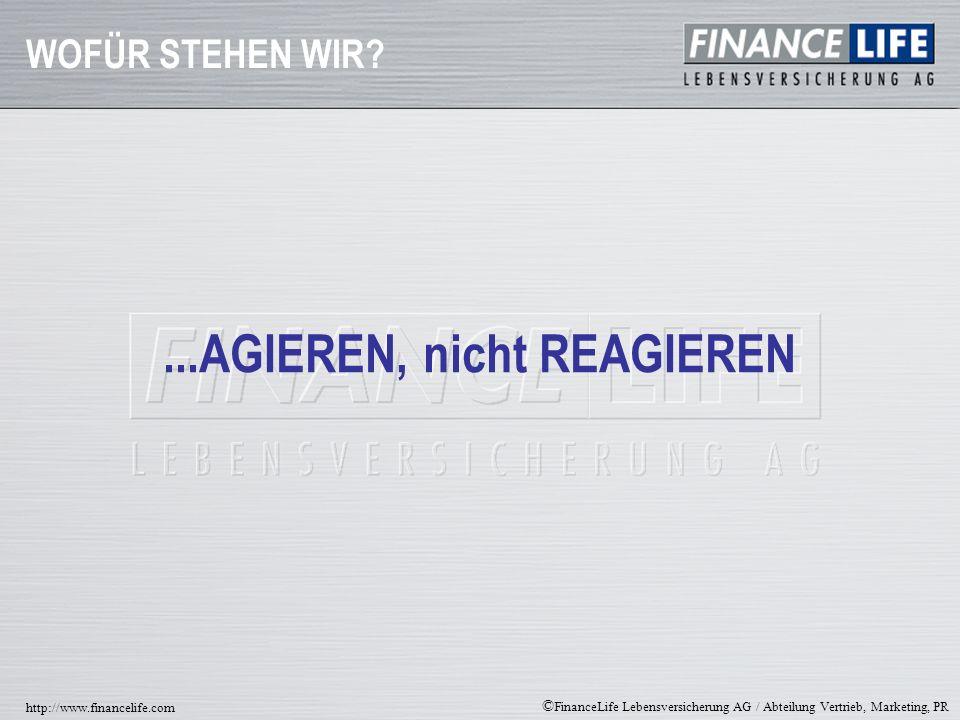 © FinanceLife Lebensversicherung AG / Abteilung Vertrieb, Marketing, PR http://www.financelife.com DENN WIR WOLLEN NICHT, DASS UNSERE GEMEINSAMEN KUNDEN...