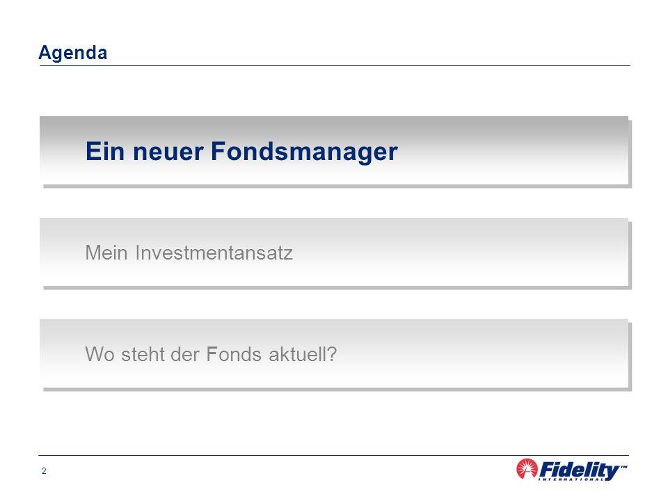 2 Ein neuer Fondsmanager Mein Investmentansatz Wo steht der Fonds aktuell? Agenda