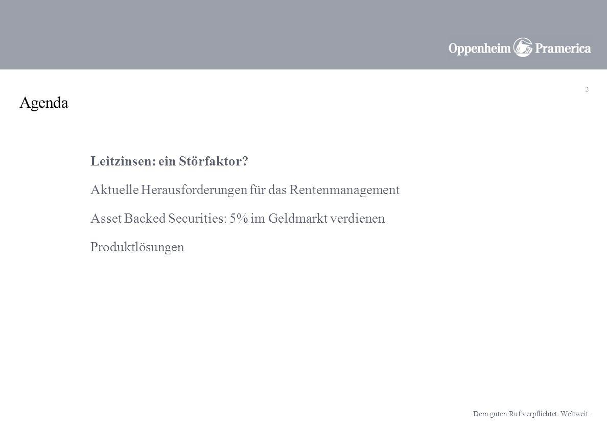Dem guten Ruf verpflichtet. Weltweit. Christof Kessler, Geschäftsführer Oppenheim KAG, Leiter Rentenfondsmanagement Zinspolitik der Notenbanken 2007 S
