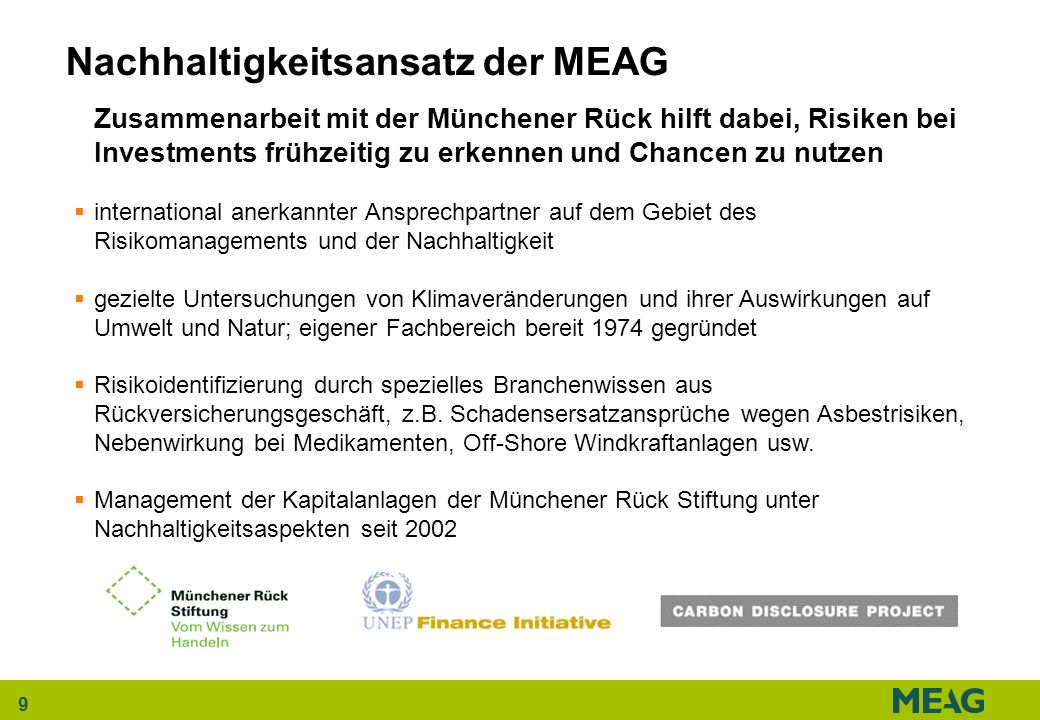 9 Nachhaltigkeitsansatz der MEAG Zusammenarbeit mit der Münchener Rück hilft dabei, Risiken bei Investments frühzeitig zu erkennen und Chancen zu nutz