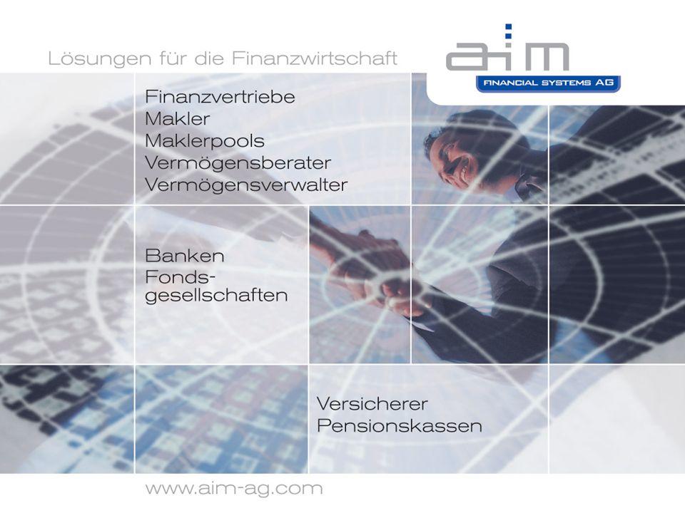 www.aim-ag.com Lösungen für die Finanzwirtschaft Fondskongress Mannheim 2006 / Stand 105 Fondskongress 2006 Mannheim 1.2.2006 15:55 Uhr, Saal 5 Axel Zugschwert One Click 2 Profit Einfach Geld verdienen aim FINANCIAL SYSTEMS AG Deutschland Österreich Schweiz