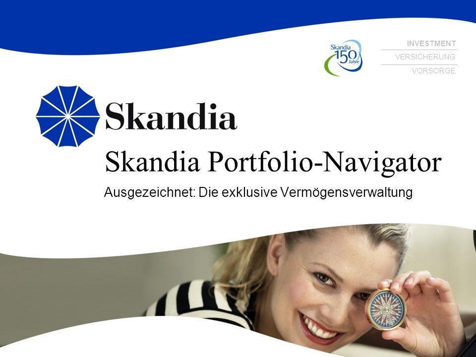 INVESTMENT VERSICHERUNG VORSORGE Skandia Portfolio-Navigator Ausgezeichnet: Die exklusive Vermögensverwaltung