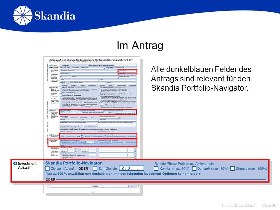 Seite 46 Skandia Deutschland Im Antrag Alle dunkelblauen Felder des Antrags sind relevant für den Skandia Portfolio-Navigator.