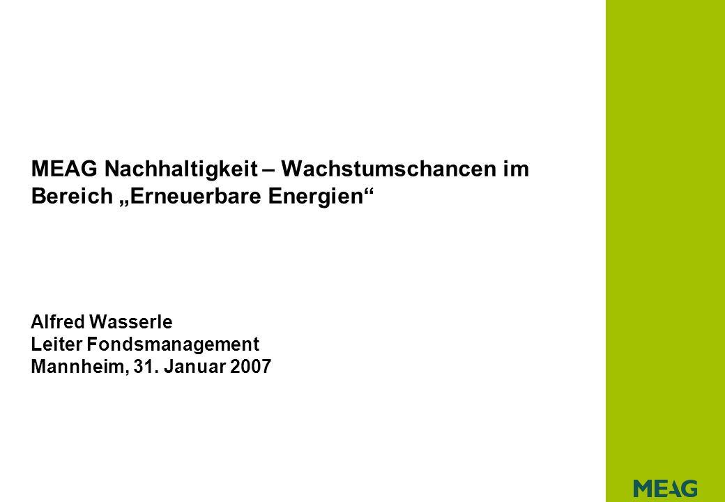 | Mannheim, 31.01.07 | MEAG Nachhaltigkeit - Wachstumschancen im Bereich Erneuerbare Energien 22 Gründe für Investments in Erneuerbare Energien: Biodiesel und Bioethanol Biodiesel Marktwachstum von 29% erzeugt Nachfrageüberhang, aber hohe Kosten für Rapsöl drückt auf Gewinnmargen Bioethanol Marktwachstum von 33%, Kapazitätswachstum hält nicht mit Nachfrage Schritt, Getreideüber- schüsse werden sinnvoll verwendet Quelle: CSFB Research