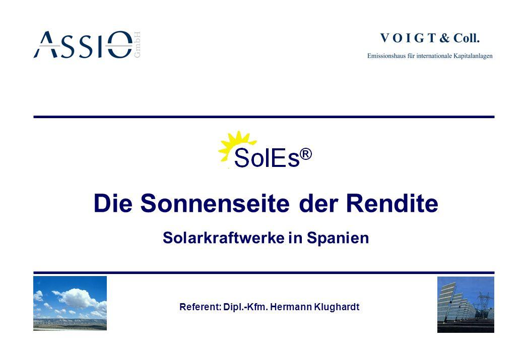 Die Sonnenseite der Rendite Solarkraftwerke in Spanien Referent: Dipl.-Kfm. Hermann Klughardt