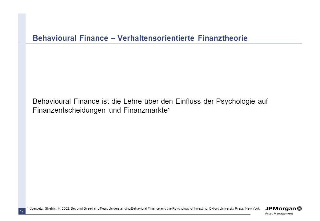 16 Agenda Europa im Fokus: Aussichtsreiche Chancen direkt vor Ihrer Haustür Unsere Strategie: –Behavioural Finance Ansatz: Emotionen als Quelle für Re