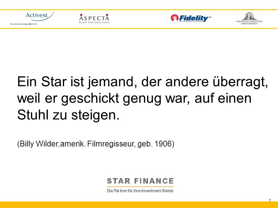RENTE.invest 1 Die Investment-Rente Ein Star ist jemand, der andere überragt, weil er geschickt genug war, auf einen Stuhl zu steigen. (Billy Wilder,a