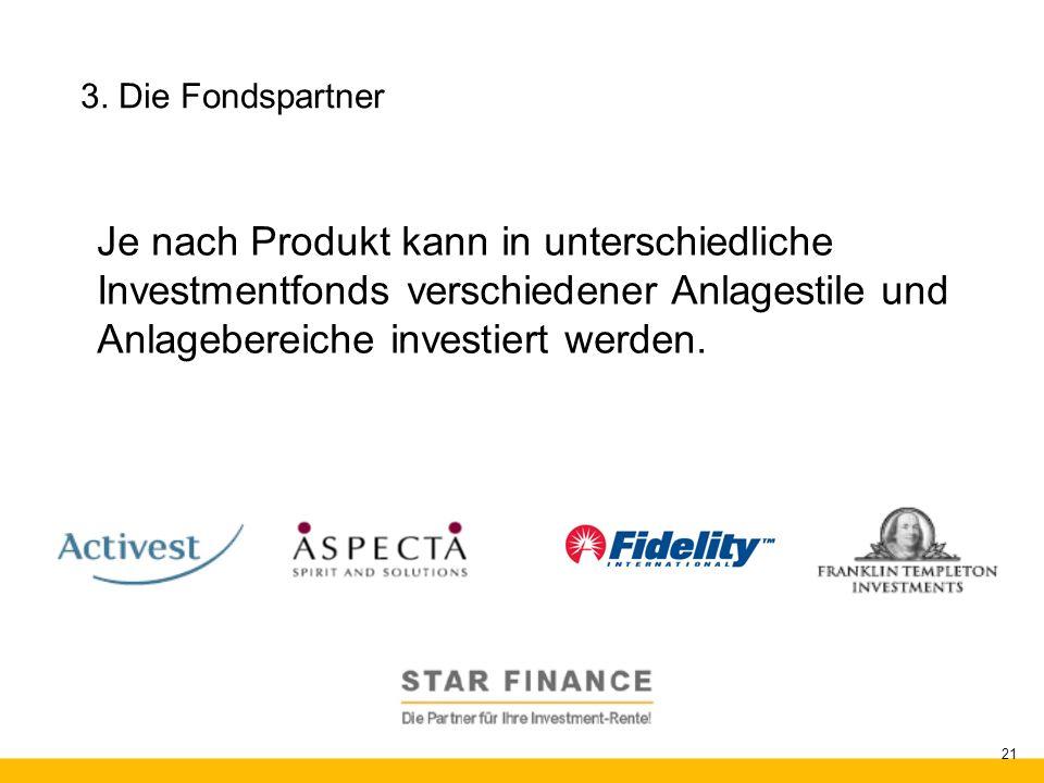 RENTE.invest 21 3. Die Fondspartner Je nach Produkt kann in unterschiedliche Investmentfonds verschiedener Anlagestile und Anlagebereiche investiert w