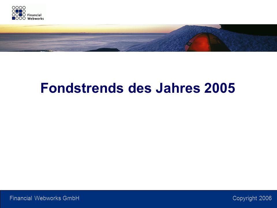 Financial Webworks GmbH Copyright 2006 Fondstrends des Jahres 2005