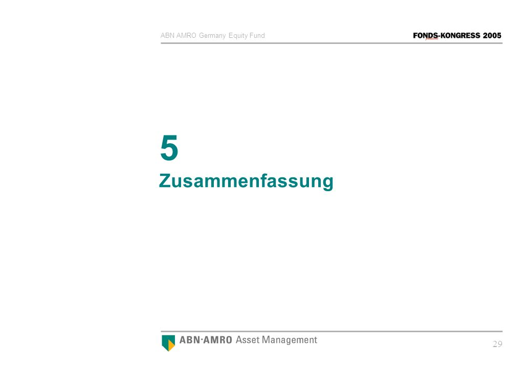 ABN AMRO Germany Equity Fund 29 5 Zusammenfassung