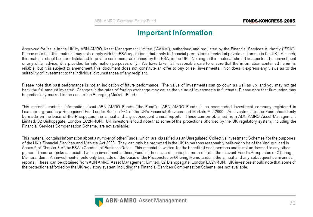 ABN AMRO Germany Equity Fund 32 Approved for issue in the UK by ABN AMRO Asset Management Limited (AAAM), authorised and regulated by the Financial Se