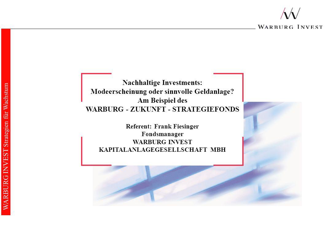 0 Zukunft-Strategie.ff 23.11.2005 WARBURG INVEST Strategien für Wachstum Nachhaltige Investments: Modeerscheinung oder sinnvolle Geldanlage.