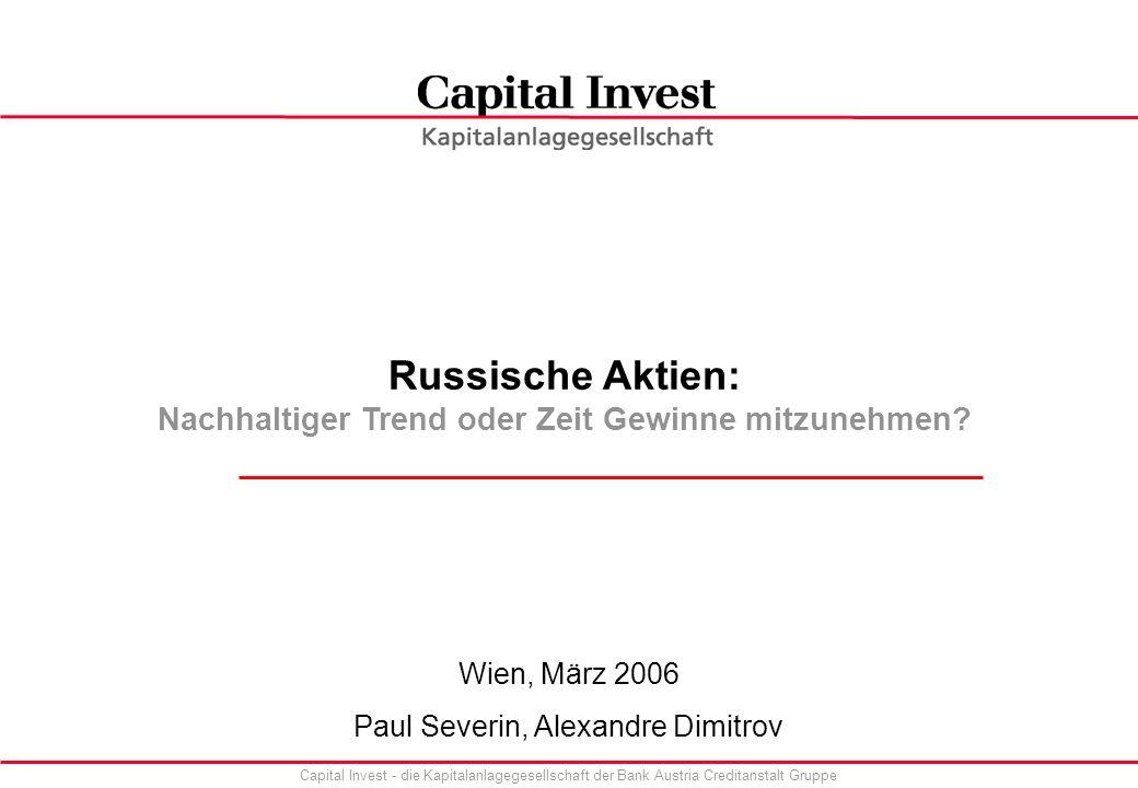 Capital Invest - die Kapitalanlagegesellschaft der Bank Austria Creditanstalt Gruppe Russische Aktien: Nachhaltiger Trend oder Zeit Gewinne mitzunehmen.
