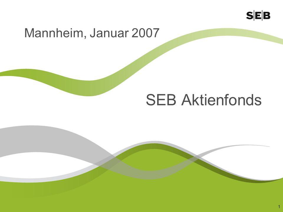 1 Mannheim, Januar 2007 SEB Aktienfonds