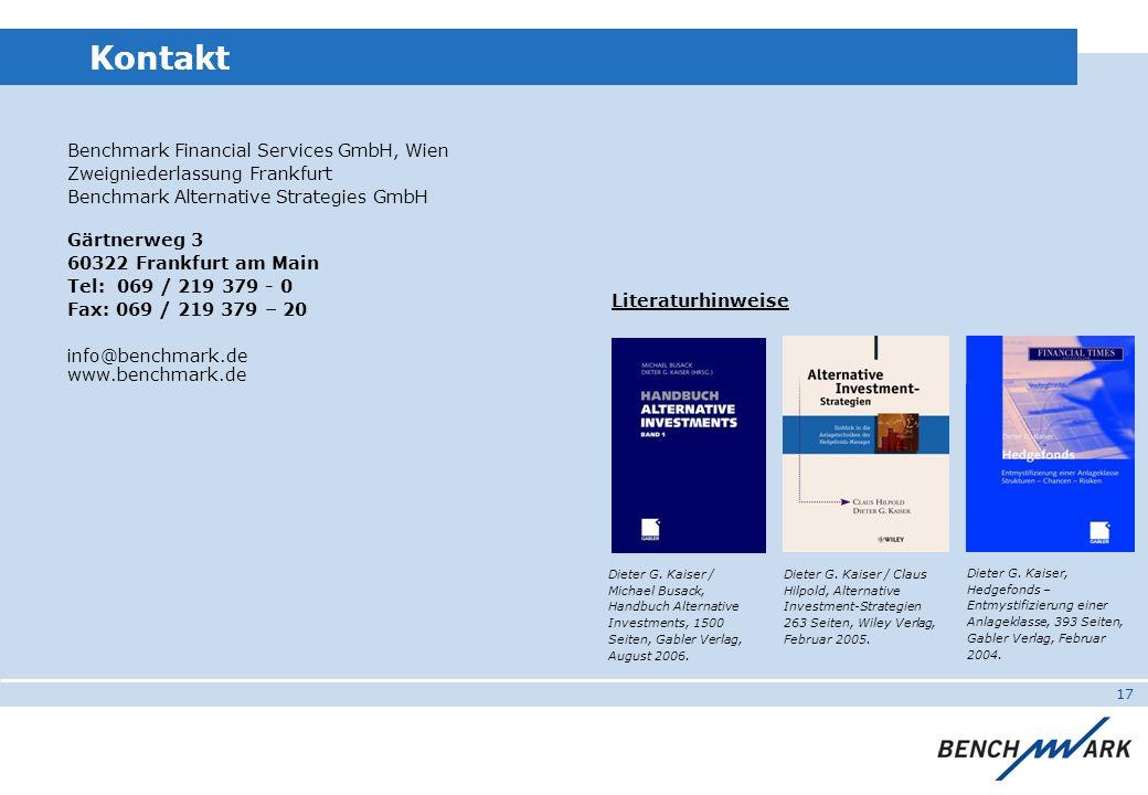 17 Kontakt Benchmark Financial Services GmbH, Wien Zweigniederlassung Frankfurt Benchmark Alternative Strategies GmbH Gärtnerweg 3 60322 Frankfurt am Main Tel: 069 / 219 379 - 0 Fax: 069 / 219 379 – 20 info@benchmark.de www.benchmark.de Literaturhinweise Dieter G.