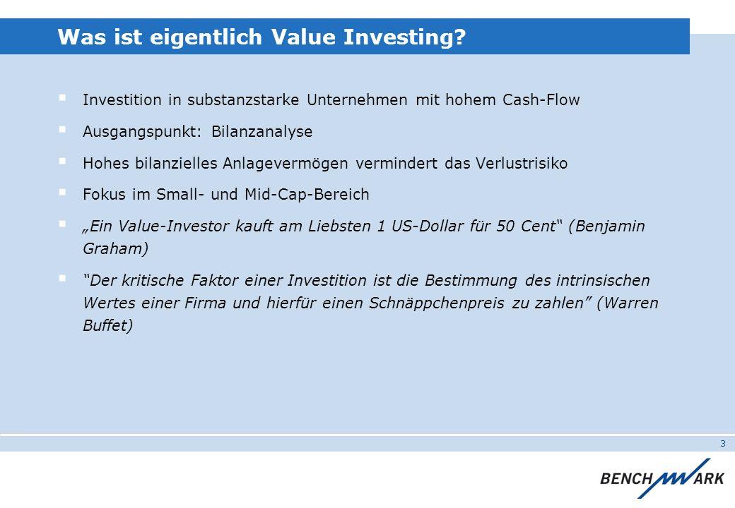 3 Was ist eigentlich Value Investing? Investition in substanzstarke Unternehmen mit hohem Cash-Flow Ausgangspunkt: Bilanzanalyse Hohes bilanzielles An