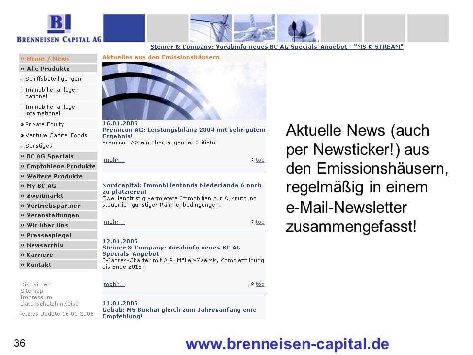 www.brenneisen-capital.de Aktuelle News (auch per Newsticker!) aus den Emissionshäusern, regelmäßig in einem e-Mail-Newsletter zusammengefasst! 36