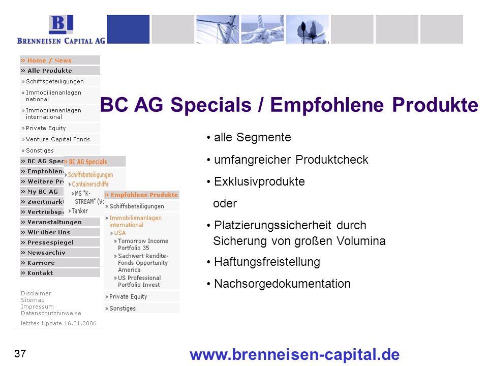 www.brenneisen-capital.de BC AG Specials / Empfohlene Produkte alle Segmente umfangreicher Produktcheck Exklusivprodukte oder Platzierungssicherheit d