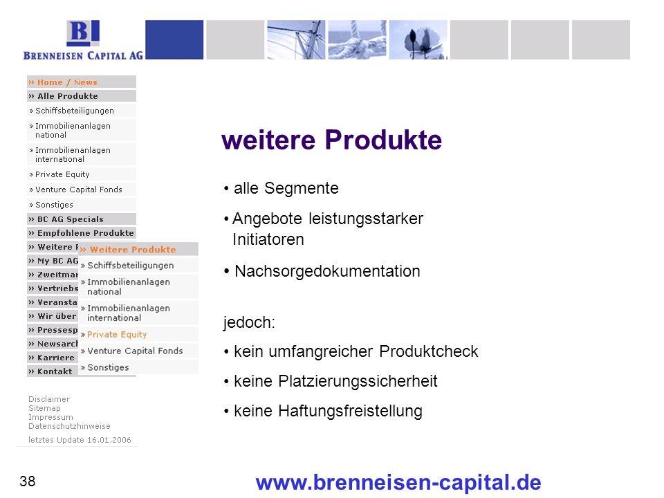 www.brenneisen-capital.de weitere Produkte alle Segmente Angebote leistungsstarker Initiatoren Nachsorgedokumentation jedoch: kein umfangreicher Produ