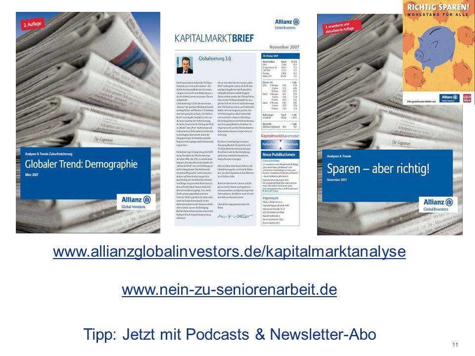 11 www.allianzglobalinvestors.de/kapitalmarktanalyse www.nein-zu-seniorenarbeit.de Tipp: Jetzt mit Podcasts & Newsletter-Abo