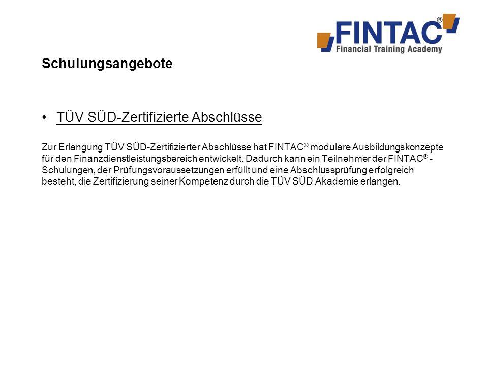 Modulares Ausbildungskonzept (TÜV Süd-Zertifizierte Abschlüsse) Ausbildungsmodule: Fonds-Spezialist Zertifikate-Spezialist Beteiligungsanlagen-Spezialist … bAV- Spezialist Prüfung und Einzelzertifikate: z.B.