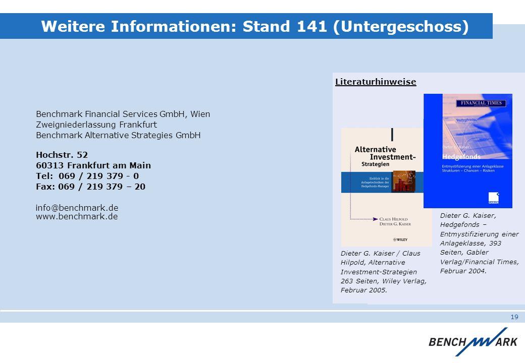 19 Weitere Informationen: Stand 141 (Untergeschoss) Benchmark Financial Services GmbH, Wien Zweigniederlassung Frankfurt Benchmark Alternative Strateg
