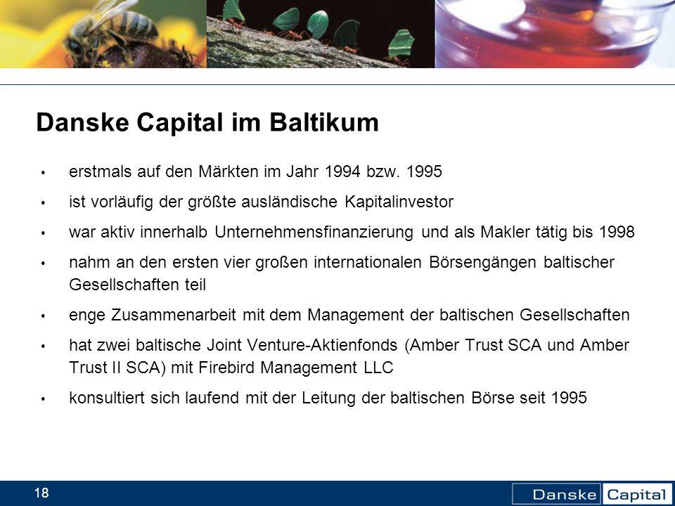 18 Danske Capital im Baltikum erstmals auf den Märkten im Jahr 1994 bzw. 1995 ist vorläufig der größte ausländische Kapitalinvestor war aktiv innerhal