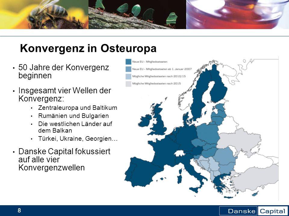 8 Konvergenz in Osteuropa 50 Jahre der Konvergenz beginnen Insgesamt vier Wellen der Konvergenz: Zentraleuropa und Baltikum Rumänien und Bulgarien Die