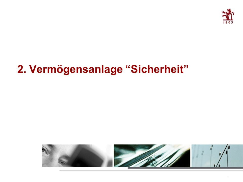 10 Table of contents 2. Vermögensanlage Sicherheit