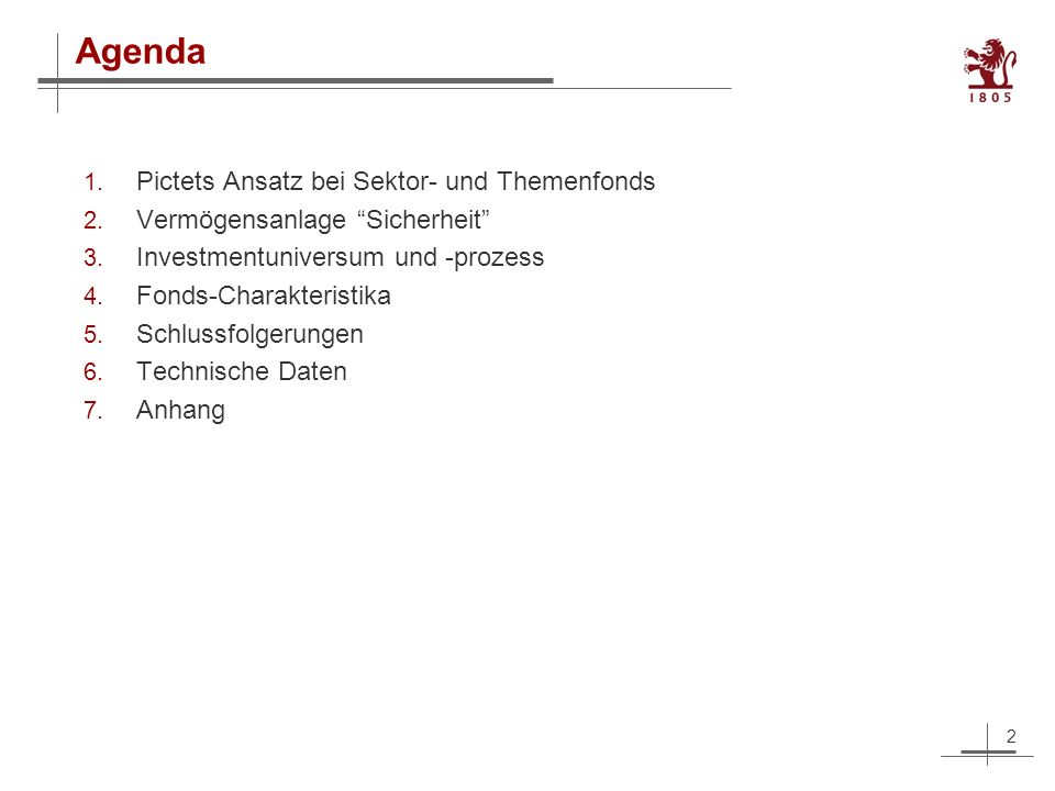 2 Agenda Pictets Ansatz bei Sektor- und Themenfonds Vermögensanlage Sicherheit Investmentuniversum und -prozess Fonds-Charakteristika Schlussfolgerungen Technische Daten Anhang