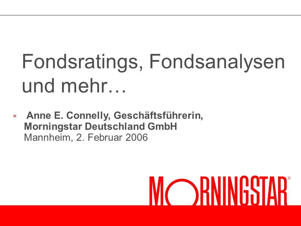 × Anne E. Connelly, Geschäftsführerin, Morningstar Deutschland GmbH Mannheim, 2.