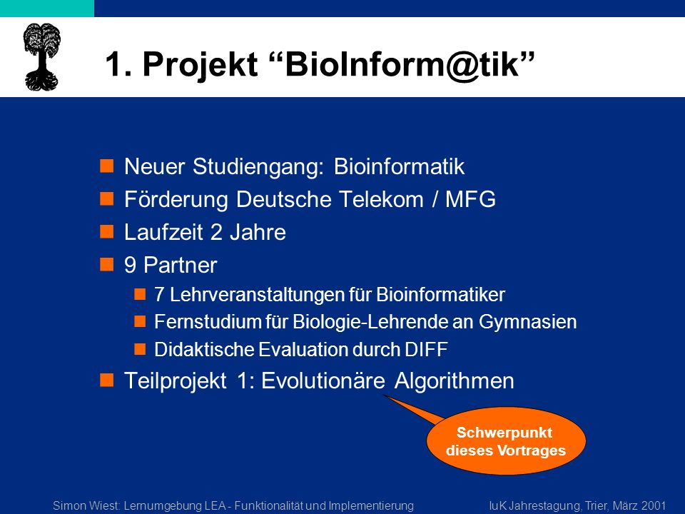 Simon Wiest: Lernumgebung LEA - Funktionalität und ImplementierungIuK Jahrestagung, Trier, März 2001 1.