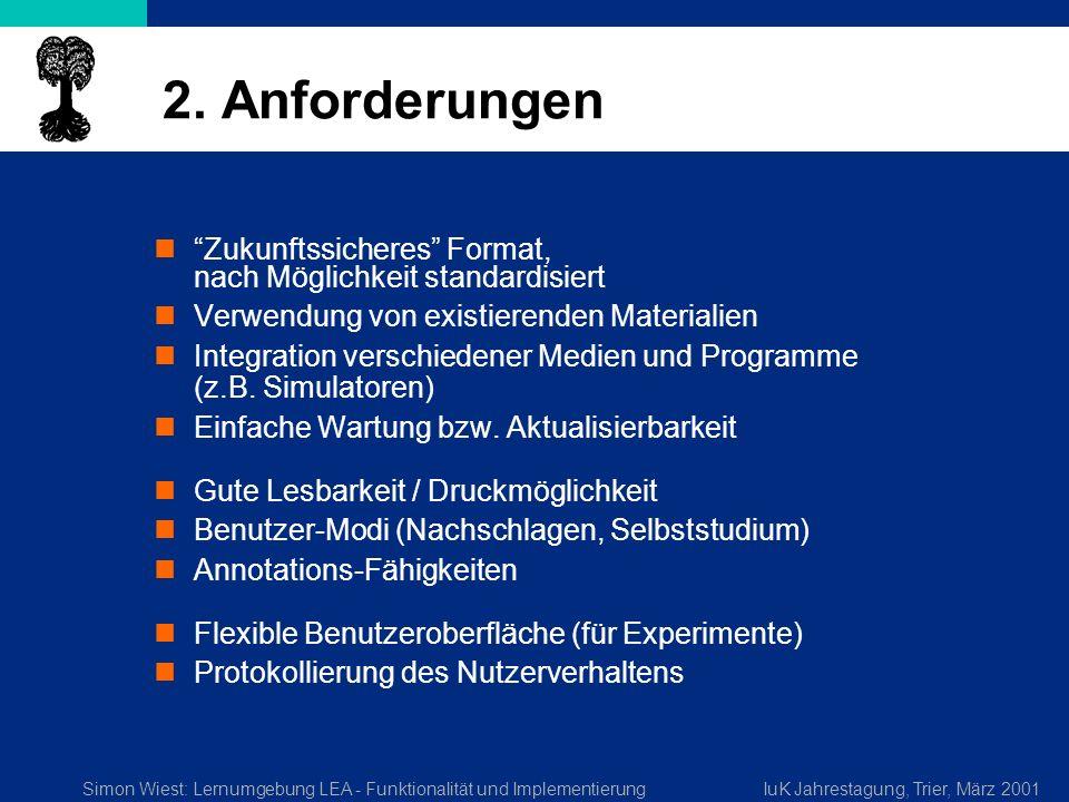 Simon Wiest: Lernumgebung LEA - Funktionalität und ImplementierungIuK Jahrestagung, Trier, März 2001 2. Anforderungen Zukunftssicheres Format, nach Mö