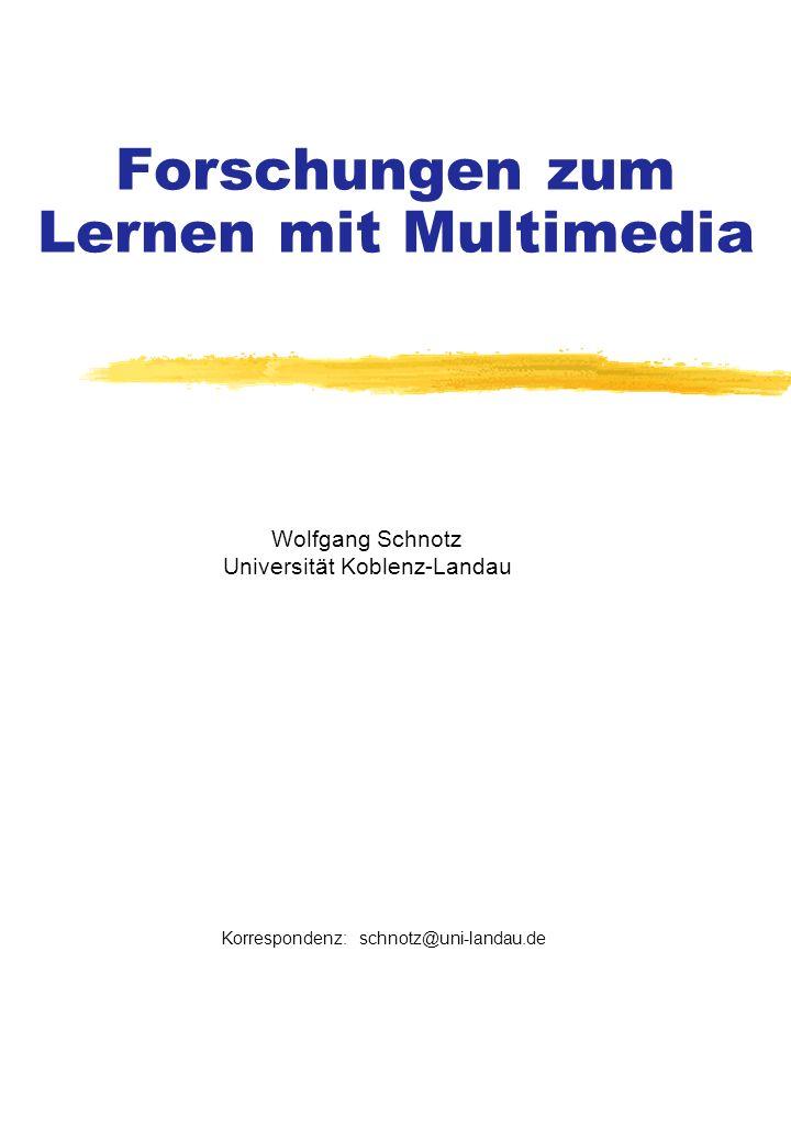Forschungen zum Lernen mit Multimedia Wolfgang Schnotz Universität Koblenz-Landau Korrespondenz: schnotz@uni-landau.de