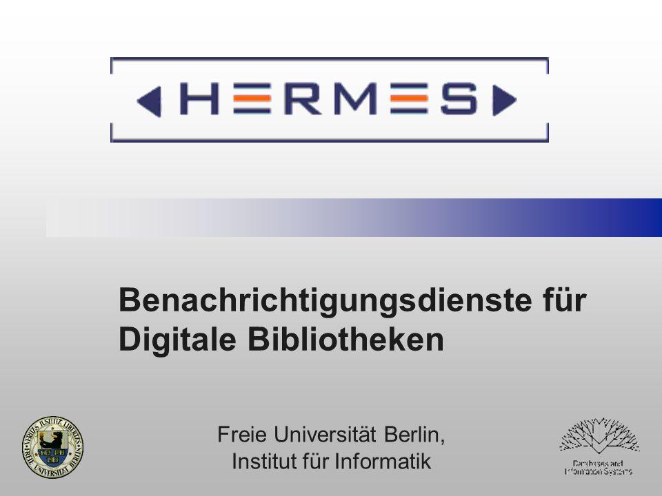 Benachrichtigungsdienste für Digitale Bibliotheken Freie Universität Berlin, Institut für Informatik
