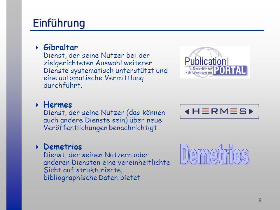 The Global Info Brokerage Architecture gibraltar Information Service Brokerage mit dem PublicationPORTAL Universität Hamburg, Fachbereich Informatik AG Verteilte Systeme VSYS