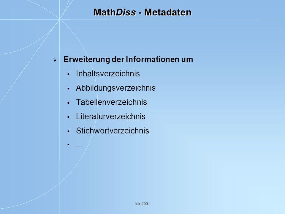 MathDiss - Metadaten Erweiterung der Informationen um Inhaltsverzeichnis Abbildungsverzeichnis Tabellenverzeichnis Literaturverzeichnis Stichwortverzeichnis...