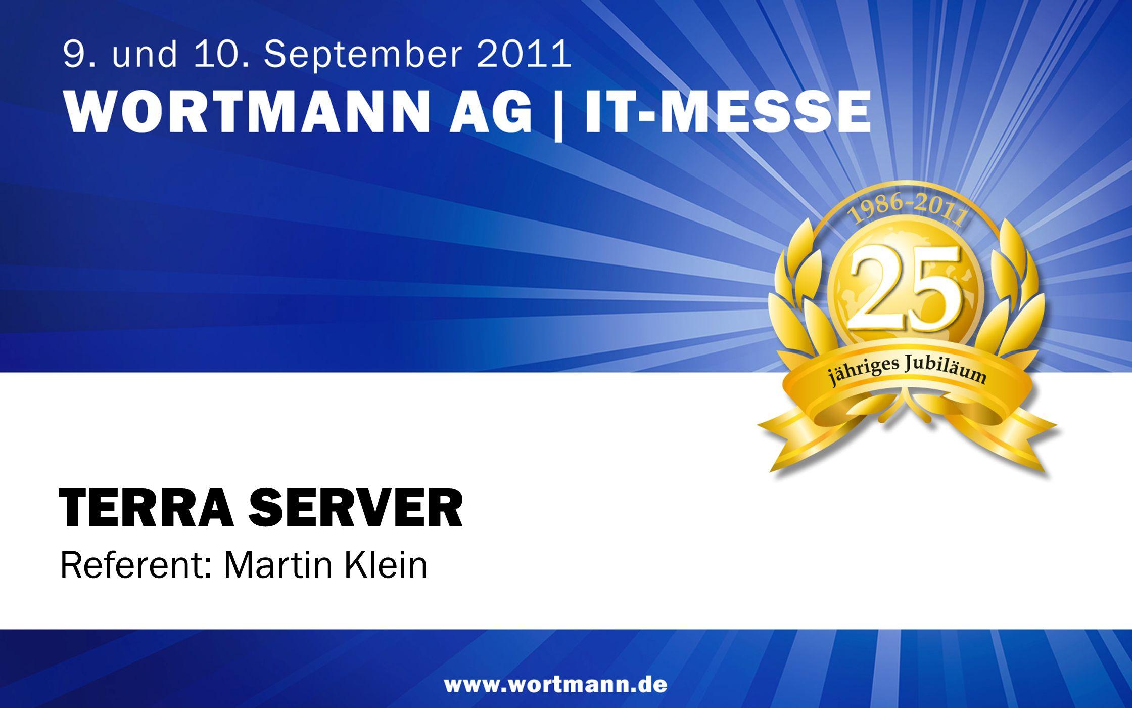 www.wortmann.de TERRA SERVER Referent: Martin Klein