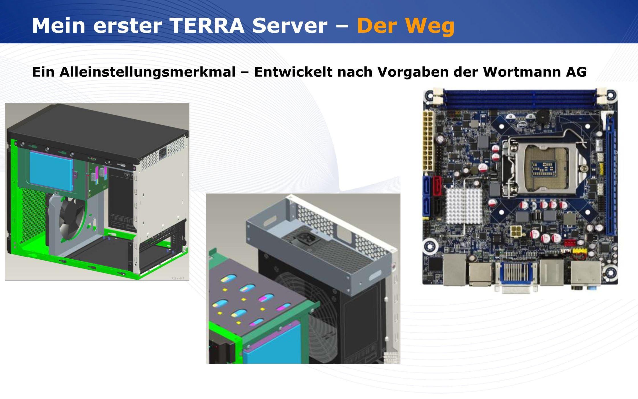 www.wortmann.de Mein erster TERRA Server – Die Lösung Die neuen MINI Server, die Basis mITX Mainboard C206 Server Chipsatz inkl.