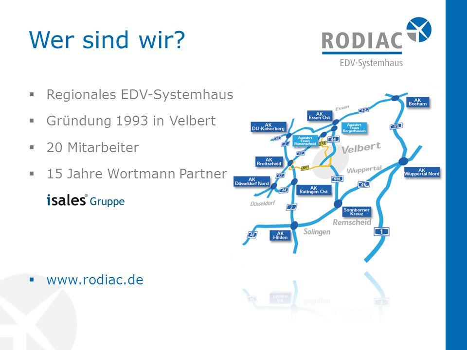 Regionales EDV-Systemhaus Gründung 1993 in Velbert 20 Mitarbeiter 15 Jahre Wortmann Partner www.rodiac.de Wer sind wir?