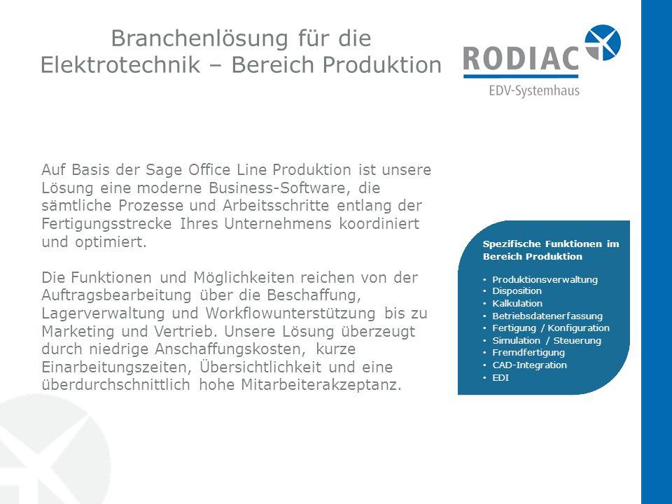Branchenlösung für die Elektrotechnik – Bereich Produktion Auf Basis der Sage Office Line Produktion ist unsere Lösung eine moderne Business-Software, die sämtliche Prozesse und Arbeitsschritte entlang der Fertigungsstrecke Ihres Unternehmens koordiniert und optimiert.