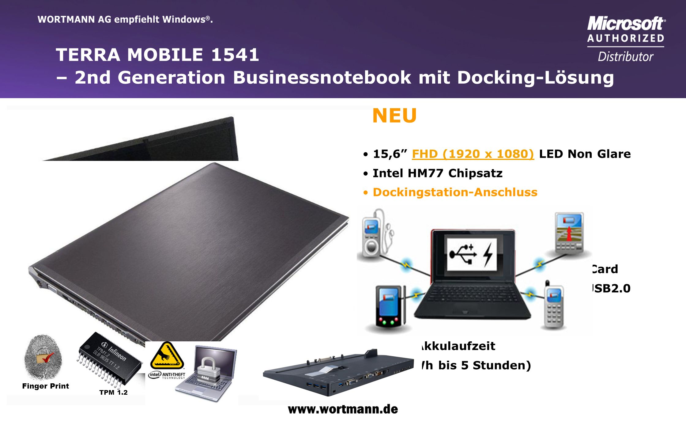 www.wortmann.de TERRA MOBILE 1541 – 2nd Generation Businessnotebook mit Docking-Lösung 15,6 FHD (1920 x 1080) LED Non Glare Intel HM77 Chipsatz Dockin