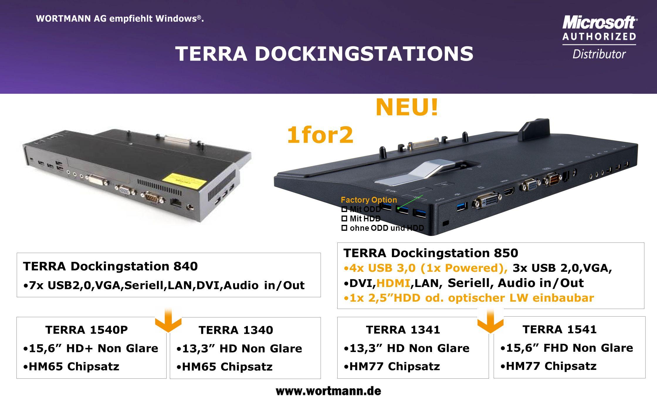 www.wortmann.de TERRA DOCKINGSTATIONS TERRA Dockingstation 840 7x USB2,0,VGA,Seriell,LAN,DVI,Audio in/Out TERRA 1340 13,3 HD Non Glare HM65 Chipsatz T
