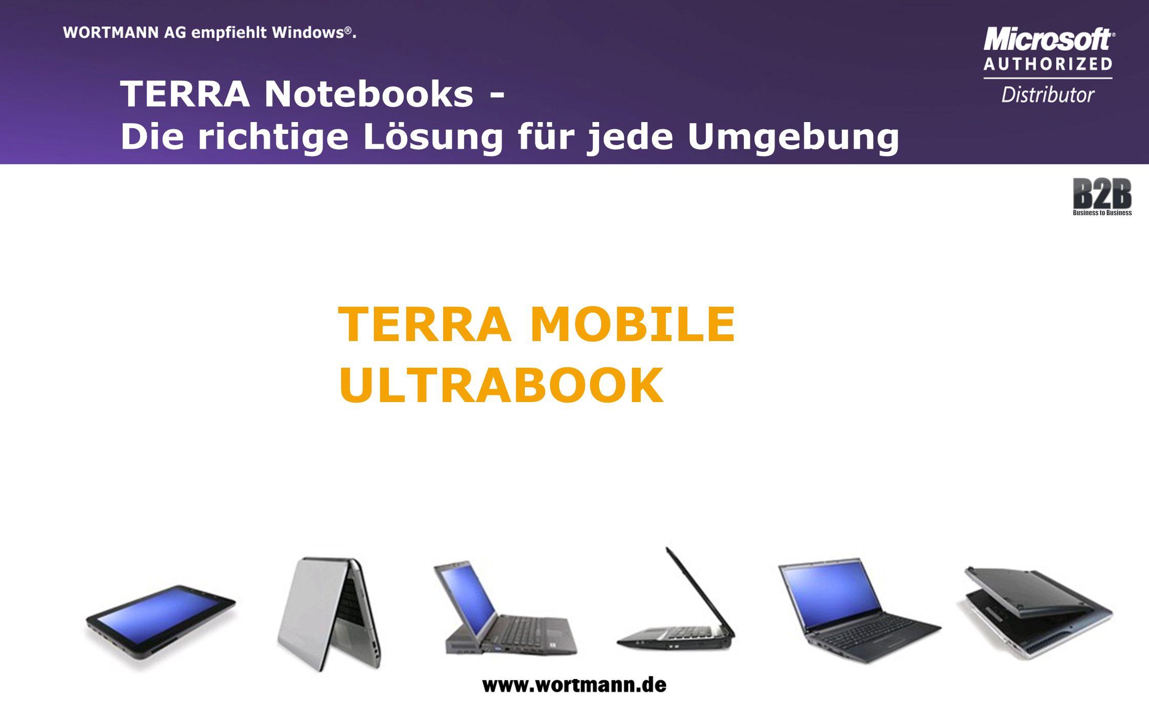 www.wortmann.de TERRA Notebooks - Die richtige Lösung für jede Umgebung TERRA MOBILE ULTRABOOK
