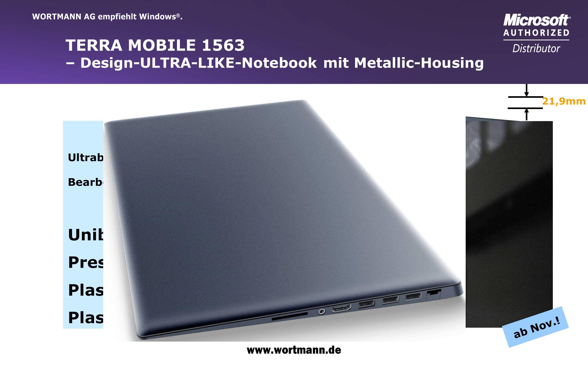 www.wortmann.de TERRA MOBILE 1563 – Design-ULTRA-LIKE-Notebook mit Metallic-Housing 15,6 HD (1366x768)Ultra Slim Display Gehäuse aus Alluminium/Unibod