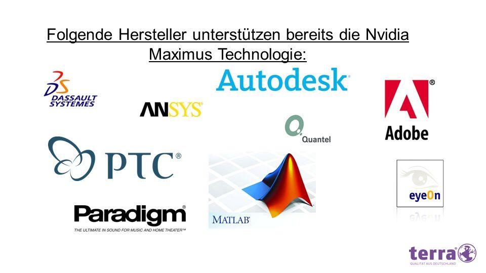 Folgende Hersteller unterstützen bereits die Nvidia Maximus Technologie: