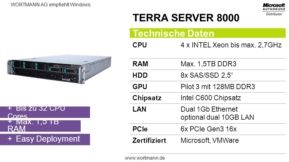 www.wortmann.de WORTMANN AG empfiehlt Windows.TERRA SERVER 8000 CPU4 x INTEL Xeon bis max.