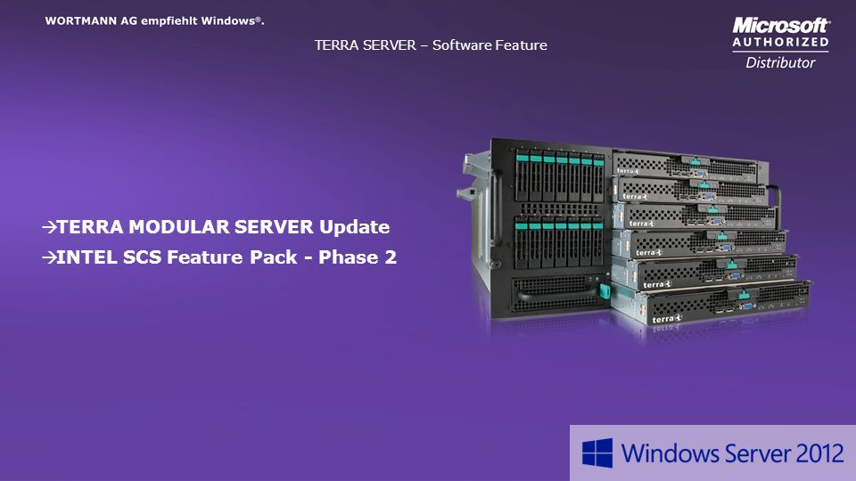 Headline Text TERRA SERVER – Software Feature TERRA MODULAR SERVER Update INTEL SCS Feature Pack - Phase 2