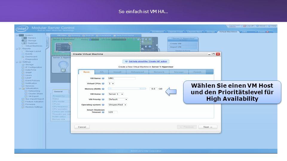 So einfach ist VM HA… Wählen Sie einen VM Host und den Prioritätslevel für High Availability