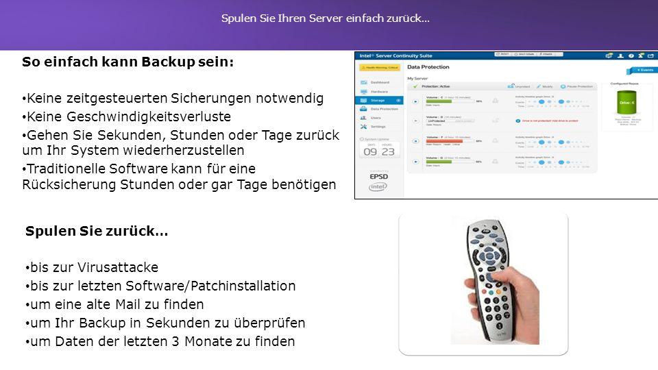 Spulen Sie zurück… bis zur Virusattacke bis zur letzten Software/Patchinstallation um eine alte Mail zu finden um Ihr Backup in Sekunden zu überprüfen